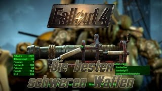 Fallout 4 Guide Die besten schweren Waffen