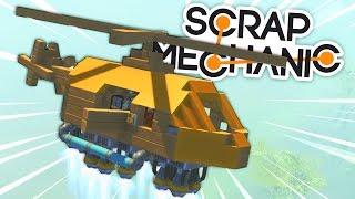 Scrap Mechanic - Сногсшибательный Вертолет! #4
