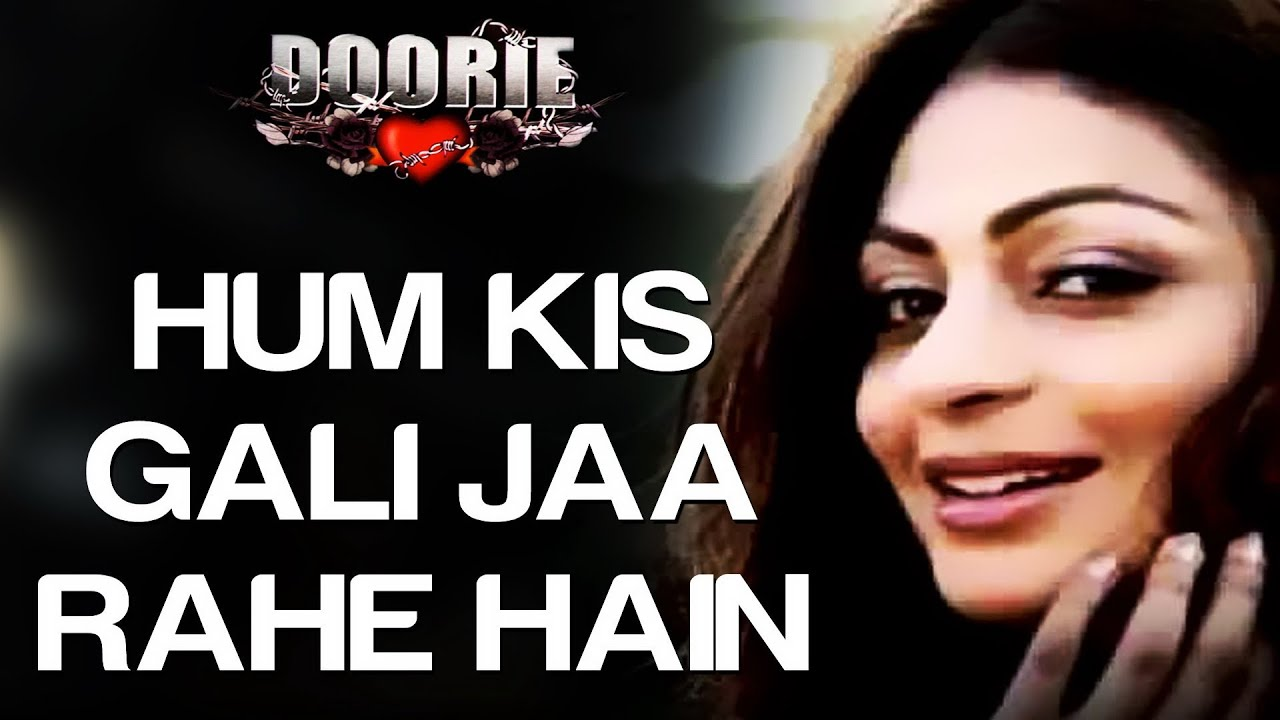 Hum Kis Gali Jaa Rahe Hai - Video Song (Remix) | Doorie