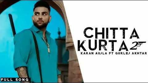 Chitta Kurta 2(Full Leaked Song) Karan Aujla   Ft. Gurlej Akhtar   New Punjabi Song 2020
