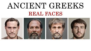 Ancient Greeks - Real Faces