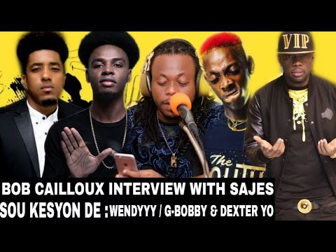 BOB CAILLOUX - KAP PALE DE WENDYYY / G BOBBY / DEXTER YO & RAP KREYOL INTERVIEW WITH SAJES NET ALE