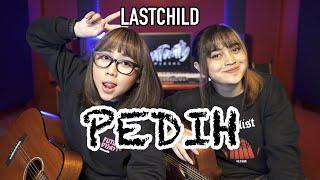 PEDIH - LASTCHILD (Cover by DwiTanty)