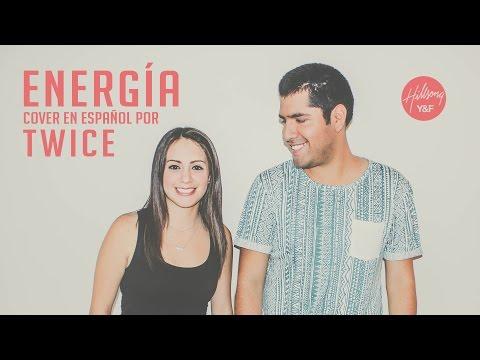TWICE MÚSICA - Energía (Hillsong Young & Free - Energy en español)