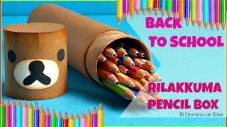 Estuches para el Regreso a Clases, Recicled Kawaii Pencil Box, Rilakkuma Pencil Case