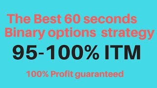 Best 60 seconds binaryoptions strategy  (winning strategy, 100% profit guaranteed)