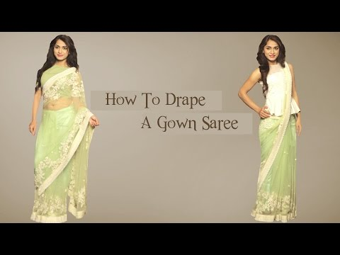How to Drape a Gown Saree - Saree Wearing Styles - Glamrs