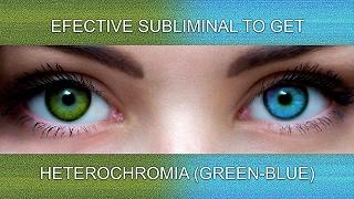 HETEROCHROMIA (GREEN-BLUE) | SuperSubliminaL