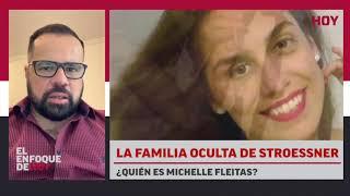La familia oculta de Stroessner: ¿Quién es Michelle Fleitas?