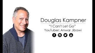 Douglas Kampner I Can't Let Go with Anwar Jibawi 2018