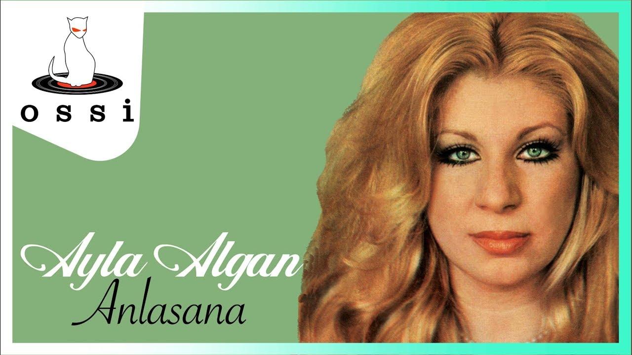 Ayla Algan - Anlasana