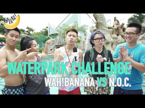 Waterpark Challenge: Wah!banana VS NOC