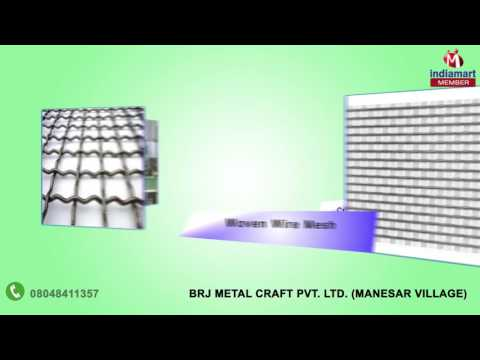 Wire Mesh And Metal Sheets by Brj Metal Craft Pvt. Ltd., Manesar Village