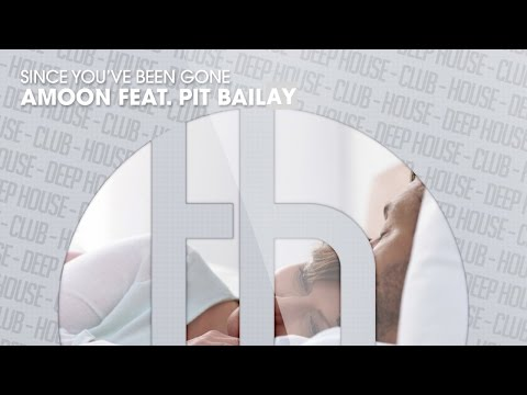 Amoon feat. Pit Bailay - Since You`ve Been Gone (Official)