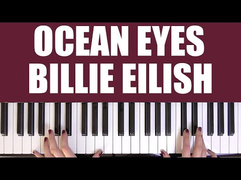HOW TO PLAY: OCEAN EYES - BILLIE EILISH