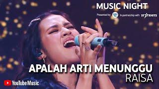 RAISA - APALAH (ARTI MENUNGGU) [LIVE AT YOUTUBE MUSIC NIGHT]
