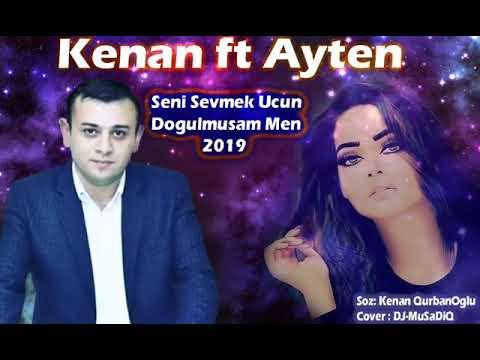 Kenan Qurbanoglu Ft Seirin Sesi Ayten _ Seni Sevmek Ucun Dogulmusam Men 2019
