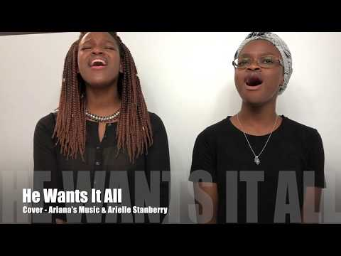 He Wants It All - Cover by Ariana's Music & Arielle Stanberry
