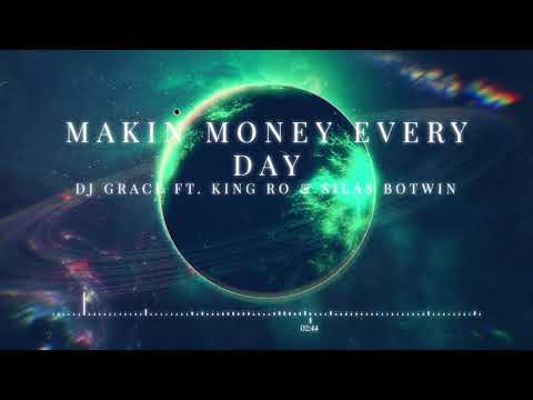 DJ Grace ft. King Ro and Silas Botwin- Makin Money Every Day