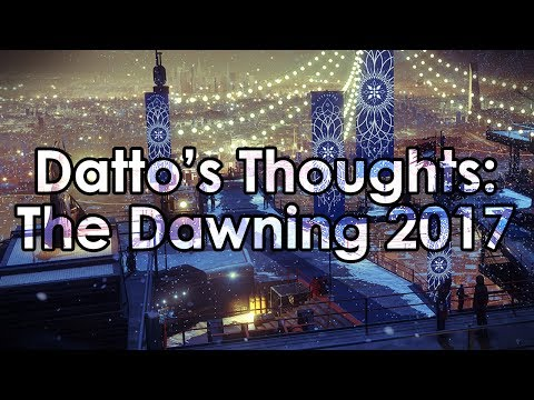 Destiny 2: Datto's Thoughts on The Dawning 2017