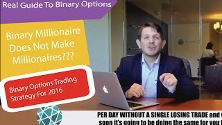 The Beginner's Guide To Binary Options Trading - Binary Millionaire Does Not Make Millionaires
