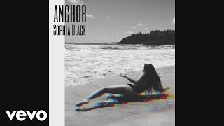 Sophia Black - Anchor (Audio)