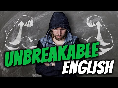 How to make your ENGLISH UNBREAKABLE!