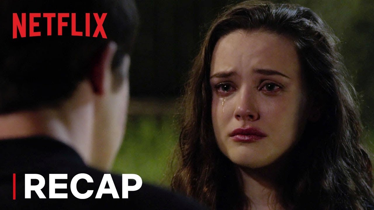 13 Reasons Why Season 2 Recap Netflix Youtube