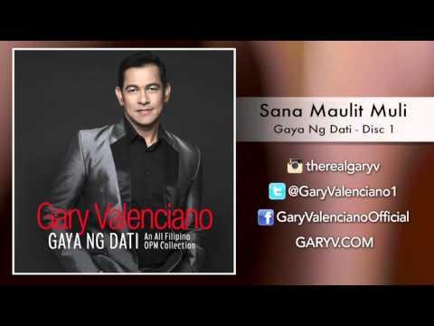 Gary Valenciano Gaya Ng Dati Album - Sana Maulit Muli