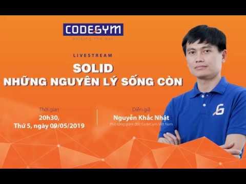 """[CodeGym] Livestream """"SOLID - Những nguyên lý sống còn"""""""