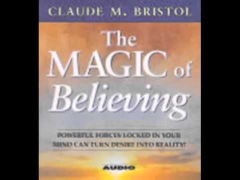 The Magic Of Believing By Claude Bristol Youtube