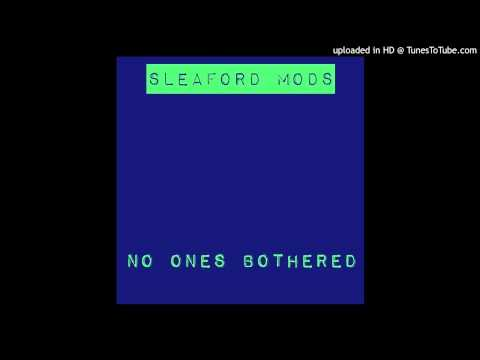 No Ones Bothered - Sleaford Mods