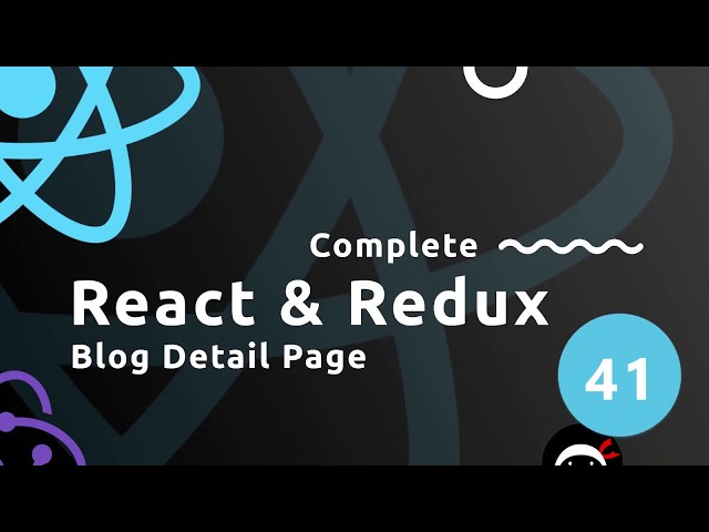 Complete React Tutorial (& Redux) #41 - Blog Detail Page