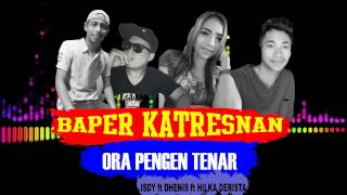 Baper Katresnan Isdy ft Dhenis ft Hilka Official MM Video
