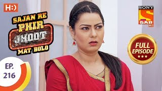 Sajan Re Phir Jhoot Mat Bolo - Ep 216 - Full Episode - 23rd March, 2018