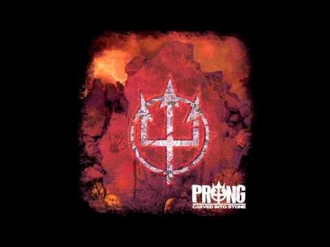 PRONG - [Carved Into Stone] -06- Put Myself To Sleep  [2012] NEW SONG!