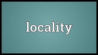 Locality Meaning