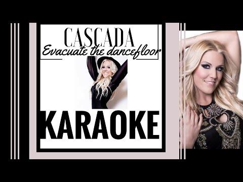 Cascada - Evacuate The Dancefloor Karaoke