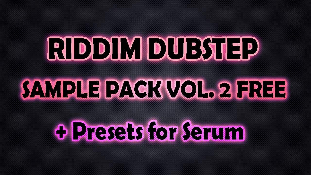 Free | Sample Pack | Riddim Dubstep Vol 2 + Presets 2017