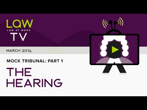 Law At Work mock employment tribunal - part 1: the hearing