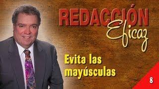 Aprender a Redactar 08 - Evita Las Mayúsculas
