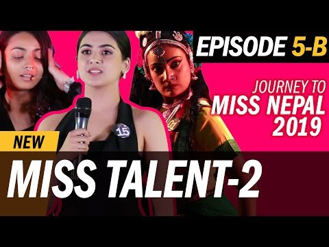 EPISODE 5B | Livon Journey to Miss Nepal 2019 | प्रतिभा प्रदर्शन | Miss Talent