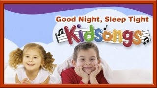 Kidsongs: Good Night, Sleep Tight ( lullabies for kids and babies) | part 3 | Top Childrens Songs