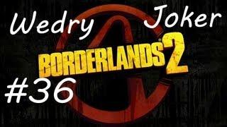 Wedry a Joker hrají Borderlands 2 - Ep. 36