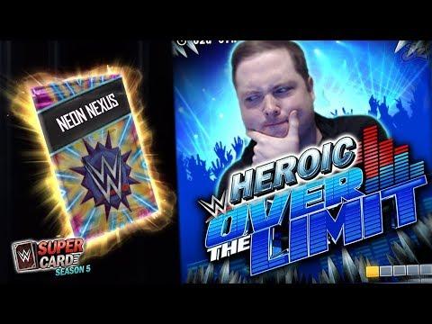 HEROIC Over The Limit!! Neon Nexus Pack Opening! | WWE SuperCard Season 5