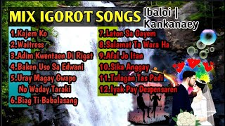 Mix Igorot Songs 2020 | Ibaloi Song | Kankanaey Song