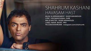 Shahrum Kashani - Havasam Hast