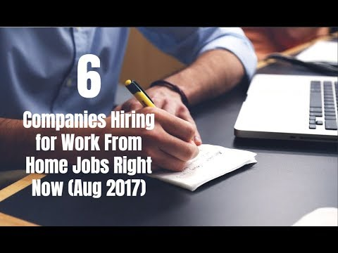 6 Companies Hiring for Work From Home Jobs Right Now (Aug 2017)