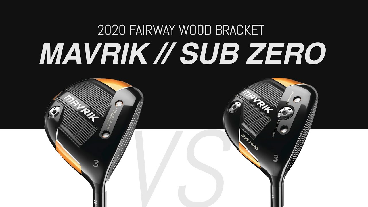 MAVRIK VS. SUB ZERO // The 2020 Fairway Wood Bracket