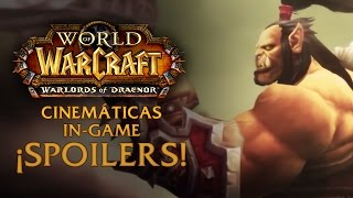 [SPOILERS] Warlords of Draenor: Cinemáticas In-Game Español Latino